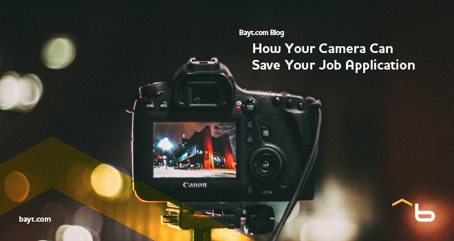 how your camera can save your job application baytcom blog